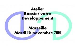 Atelier Marseille : Booster votre Développement